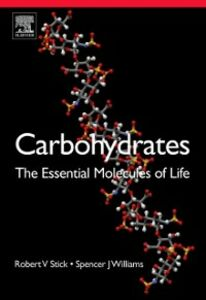 Ebook in inglese Carbohydrates: The Essential Molecules of Life Stick, Robert V. , Williams, Spencer