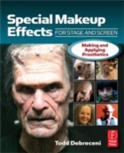 Foto Cover di Special Make-up Effects for Stage & Screen, Ebook inglese di Todd Debreceni, edito da Elsevier Science