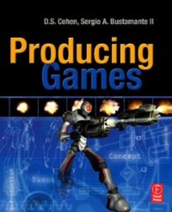 Ebook in inglese Producing Games Cohen, D S. , II, Sergio A. Bustamante