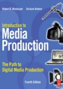 Foto Cover di Introduction to Media Production, Ebook inglese di Gorham Kindem,PhD Robert B. Musburger, edito da Elsevier Science