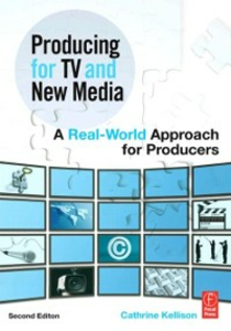 Ebook in inglese Producing for TV and New Media Kellison, Cathrine