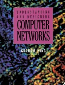 Foto Cover di Understanding and Designing Computer Networks, Ebook inglese di Graham King, edito da Elsevier Science