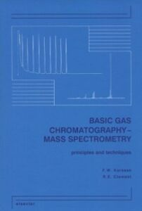 Foto Cover di Basic Gas Chromatography-Mass Spectrometry, Ebook inglese di R.E. Clement,F.W. Karasek, edito da Elsevier Science