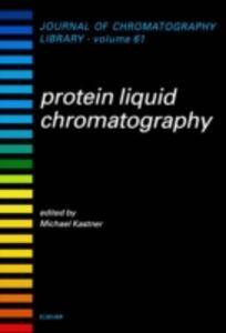 Foto Cover di Protein Liquid Chromatography, Ebook inglese di M. Kastner, edito da Elsevier Science