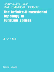 Foto Cover di The Infinite-Dimensional Topology of Function Spaces, Ebook inglese di J. van Mill, edito da Elsevier Science