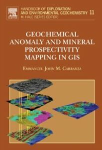Ebook in inglese Geochemical Anomaly and Mineral Prospectivity Mapping in GIS Carranza, E.J.M.