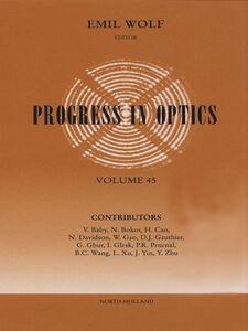 Foto Cover di Progress in Optics Volume 45, Ebook inglese di  edito da Elsevier Science
