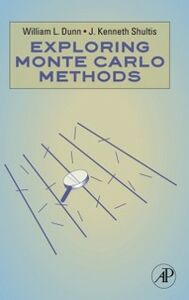 Ebook in inglese Exploring Monte Carlo Methods Dunn, William L. , Shultis, J. Kenneth