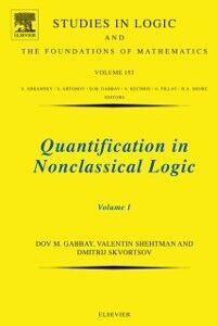Foto Cover di Quantification in Nonclassical Logic, Ebook inglese di AA.VV edito da Elsevier Science