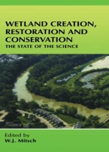 Foto Cover di Wetland Creation, Restoration, and Conservation, Ebook inglese di  edito da Elsevier Science