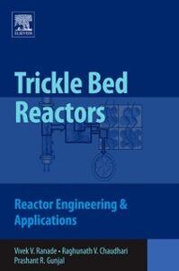 Ebook in inglese Trickle Bed Reactors Chaudhari, Raghunath , Gunjal, Prashant R. , Ranade, Vivek V.
