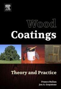 Ebook in inglese Wood Coatings Bulian, Franco , Graystone, Jon