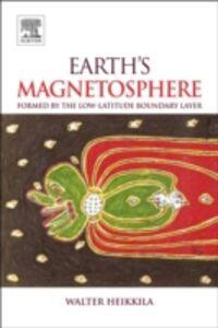 Foto Cover di Earth's Magnetosphere, Ebook inglese di W.J. Heikkila, edito da Elsevier Science