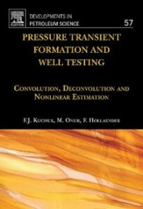 Ebook in inglese Pressure Transient Formation and Well Testing Hollaender, Florian , Kuchuk, Fikri J. , Onur, Mustafa