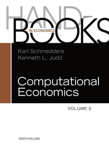 Ebook in inglese Handbook of Computational Economics, Volume 3 -, -