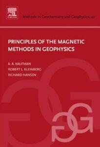 Ebook in inglese Principles of the Magnetic Methods in Geophysics Hansen, Richard O. , Kaufman, Alex A. , Kleinberg, Robert L.