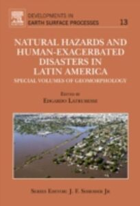 Foto Cover di Natural Hazards and Human-Exacerbated Disasters in Latin America, Ebook inglese di Edgardo Latrubesse, edito da Elsevier Science