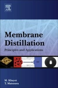 Foto Cover di Membrane Distillation, Ebook inglese di Takeshi Matsuura,Mohamed Khayet Souhaimi, edito da Elsevier Science