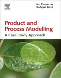 Ebook in inglese Product and Process Modelling Cameron, Ian T. , Gani, Rafiqul
