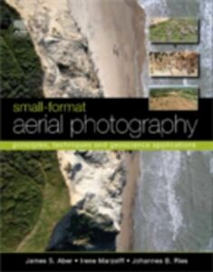 Ebook in inglese Small-Format Aerial Photography Aber, James S. , Marzolff, Irene , Ries, Johannes