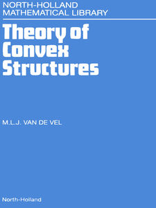 Foto Cover di Theory of Convex Structures, Ebook inglese di M.L.J. van de Vel, edito da Elsevier Science