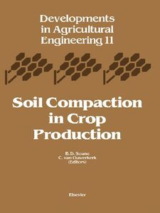 Foto Cover di Soil Compaction in Crop Production, Ebook inglese di B.D. Soane,C. van Ouwerkerk, edito da Elsevier Science