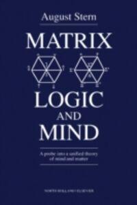 Ebook in inglese Matrix Logic and Mind Stern, A.