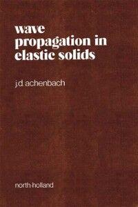 Foto Cover di Wave Propagation in Elastic Solids, Ebook inglese di Jan Achenbach, edito da Elsevier Science