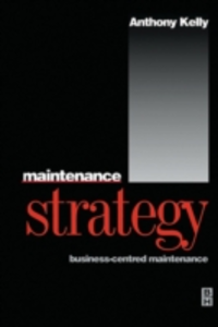 Ebook in inglese Maintenance Strategy Kelly, Anthony