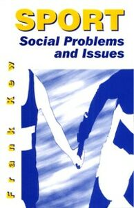 Ebook in inglese Sport: Social Problems and Issues Kew, Frank