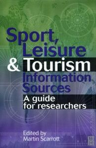 Ebook in inglese Sport, Leisure and Tourism Information Sources Scarrott, Martin