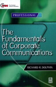 Ebook in inglese Fundamentals of Corporate Communications Dolphin, Richard