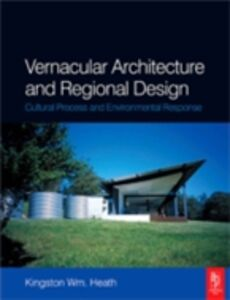 Ebook in inglese Vernacular Architecture and Regional Design Heath, Kingston Wm.