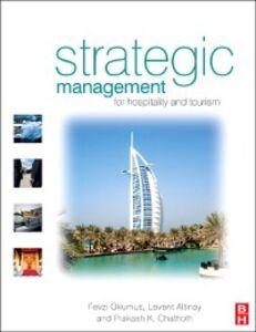 Ebook in inglese Strategic Management for Hospitality and Tourism Altinay, Levent , Chathoth, Prakash , Okumus, Fevzi
