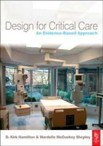 Ebook in inglese Design for Critical Care Hamilton, D. Kirk , Shepley, Mardelle