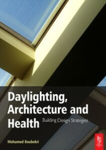 Ebook in inglese Daylighting, Architecture and Health Boubekri, Mohamed
