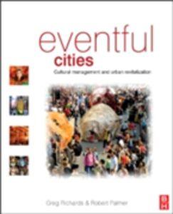 Ebook in inglese Eventful Cities Palmer, Robert , Richards, Greg