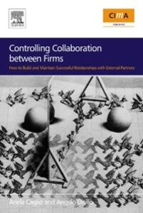 Ebook in inglese Controlling Collaboration between Firms Caglio, Ariela , Ditillo, Angelo