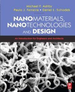 Foto Cover di Nanomaterials, Nanotechnologies and Design, Ebook inglese di AA.VV edito da Elsevier Science