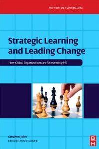 Ebook in inglese Strategic Learning and Leading Change John, Stephen