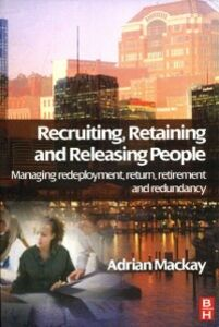 Foto Cover di Recruiting, Retaining and Releasing People, Ebook inglese di Adrian Mackay, edito da Elsevier Science