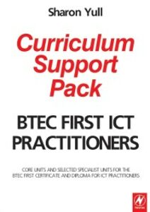 Foto Cover di BTEC First ICT Practitioners Curriculum Support Pack, Ebook inglese di Sharon Yull, edito da Elsevier Science