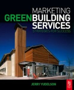 Ebook in inglese Marketing Green Building Services Yudelson, Jerry