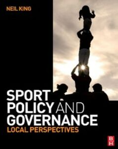 Foto Cover di Sport Policy and Governance, Ebook inglese di Neil King, edito da Elsevier Science