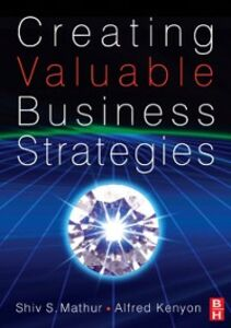 Foto Cover di Creating Valuable Business Strategies, Ebook inglese di Alfred Kenyon,Shiv S Mathur, edito da Elsevier Science