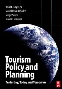 Ebook in inglese Tourism Policy and Planning Allen, Maria DelMastro , David L. Edgell, Sr. , Smith, Ginger , Swanson, Jason