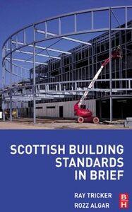 Ebook in inglese Scottish Building Standards in Brief Algar, Rozz , Tricker, Ray