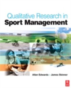 Ebook in inglese Qualitative Research in Sport Management Edwards, Allan , Skinner, James