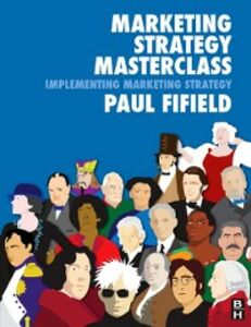 Foto Cover di Marketing Strategy Masterclass, Ebook inglese di Paul Fifield, edito da Elsevier Science