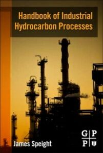 Ebook in inglese Handbook of Industrial Hydrocarbon Processes Speight, James G.